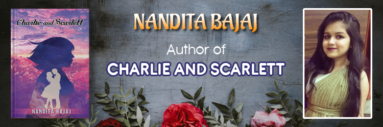 Charlie and Scarlett Nandita Bajaj
